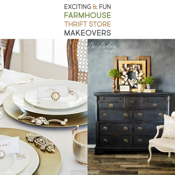 Exciting and Fun Farmhouse Thrift Store Makeovers