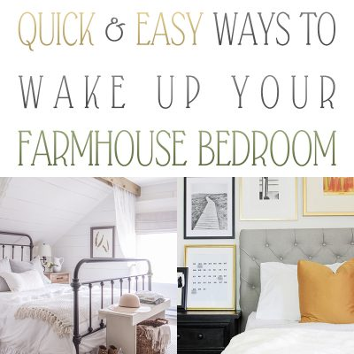 Quick and Easy Ways to Wake Up Your Farmhouse Bedroom
