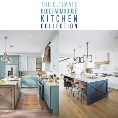 The Ultimate Blue Farmhouse Kitchen Collection