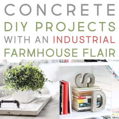 Concrete DIY Projects With An Industrial Farmhouse Flair