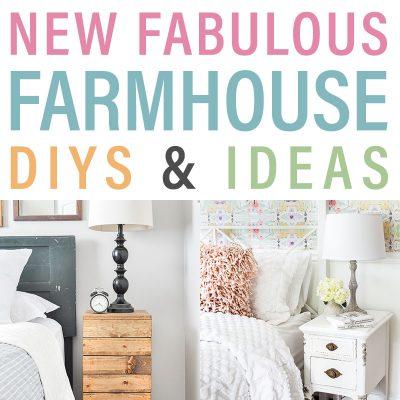 New Fabulous Farmhouse DIYS and Ideas