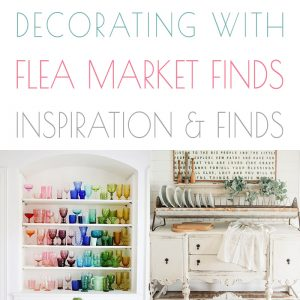 Decorating with Flea Market Finds Ideas and Inspirations
