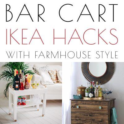 Bar Cart IKEA Hacks with Farmhouse Style