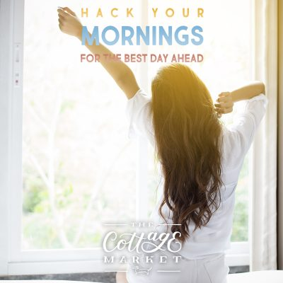 Hack Your Mornings for the Best Day Ahead!
