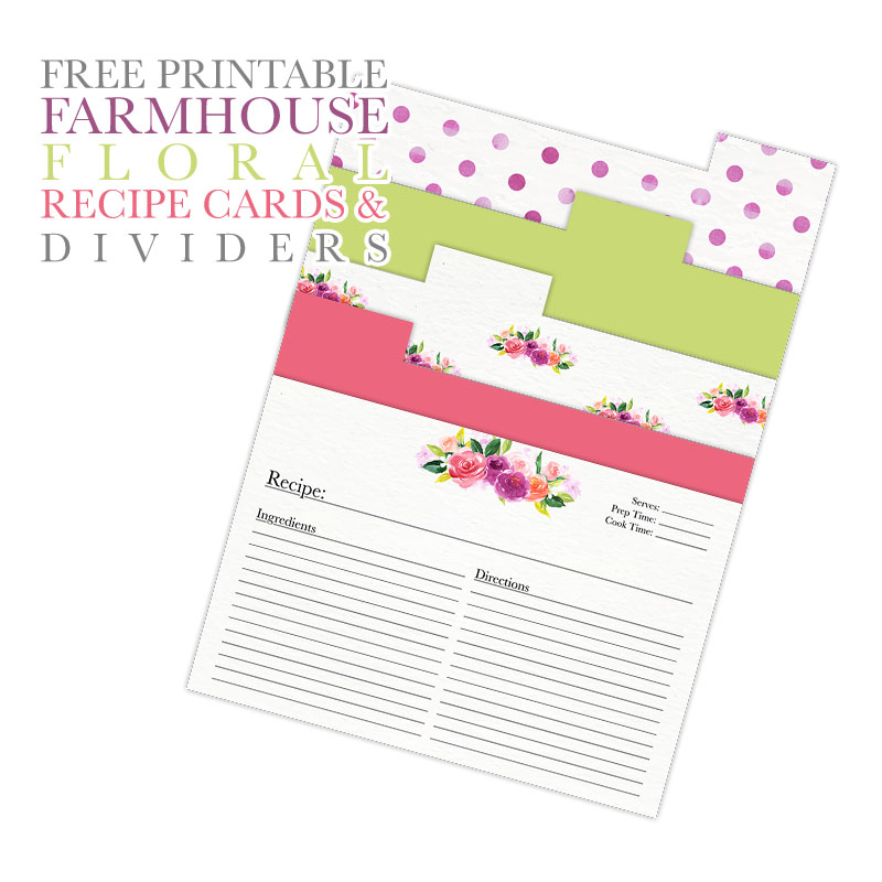 Free Printable Farmhouse Floral Recipe Cards and Dividers ...
