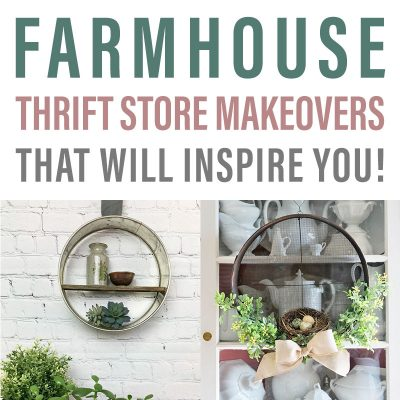 Farmhouse Thrift Store Makeovers That Will Inspire!