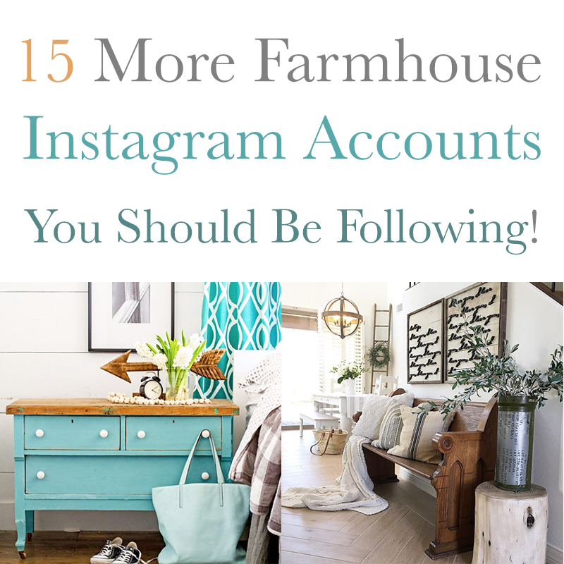 15 More Farmhouse Instagram Accounts You Should Be Following
