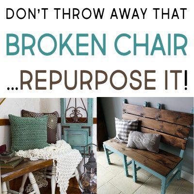 Don't Throw Away That Broken Chair Re-Purpose It!