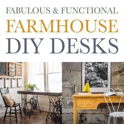 Fabulous and Functional Farmhouse DIY Desks