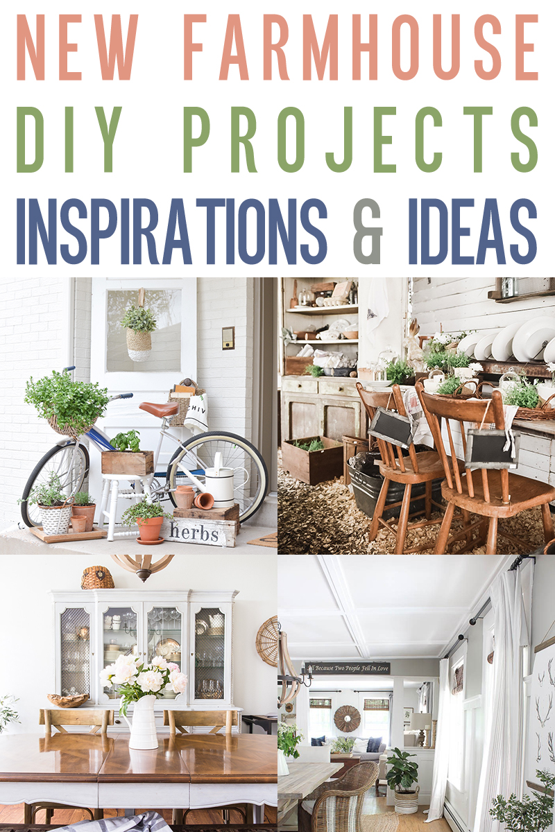 New Farmhouse DIY Projects, Inspiration and Ideas