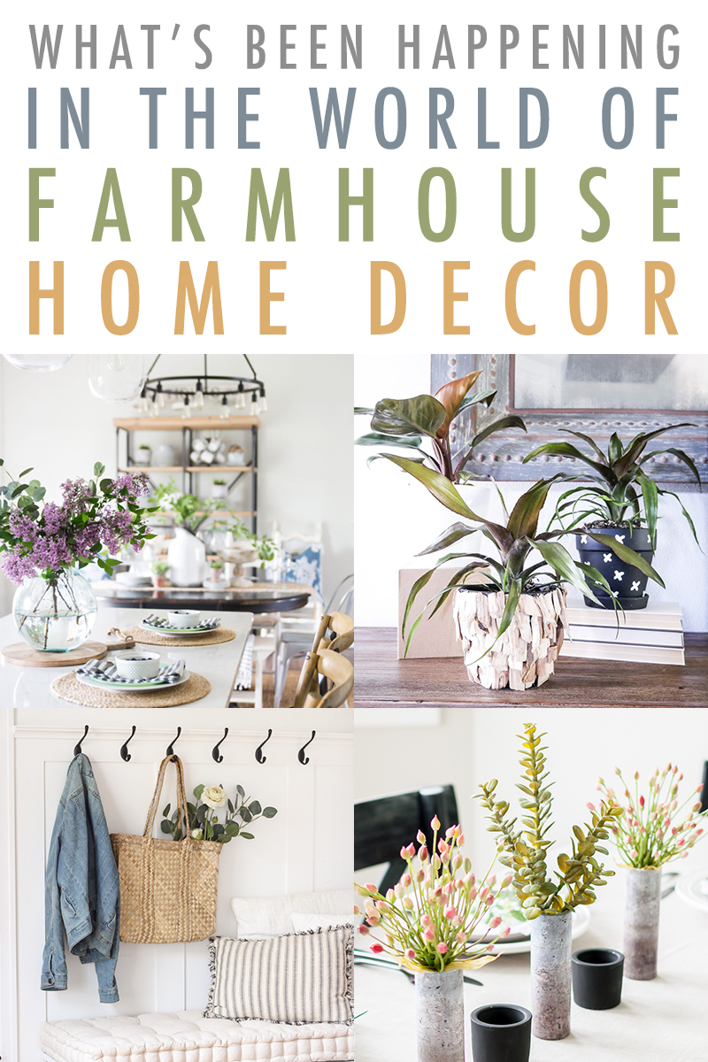 What's Been Happening In The World Of Farmhouse Home Decor