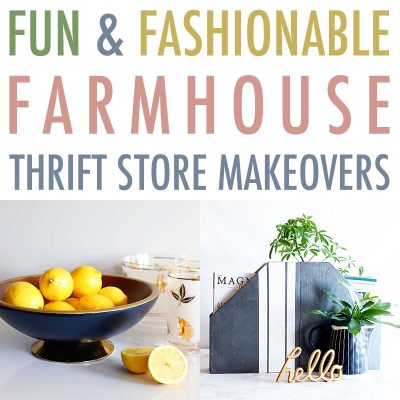 Fun and Fashionable Farmhouse Thrift Store Makeovers