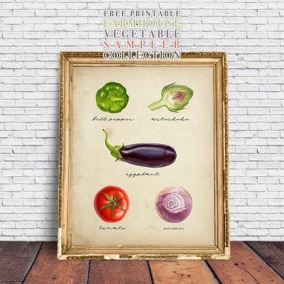 Free Printable Farmhouse Vegetable Sampler Collection