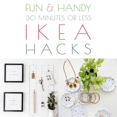 Fun and Handy 30 Minutes or Less IKEA Hacks