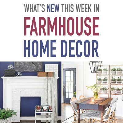 What's New This Week In Farmhouse Home Decor