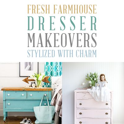 Fresh Farmhouse Dresser Makeovers Stylized with Charm