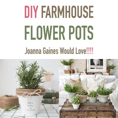 DIY Farmhouse Flower Pots Joanna Gaines Would Love!!!!