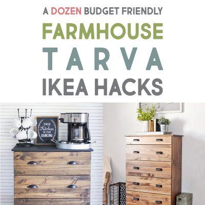 A Dozen Budget Friendly Farmhouse Tarva IKEA Hacks