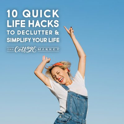 10 Quick Life Hacks to De-Clutter and Simplify Your Life