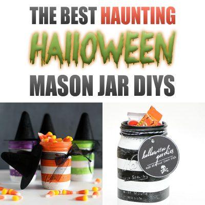 The Best Haunting Halloween Mason Jar DIYS!