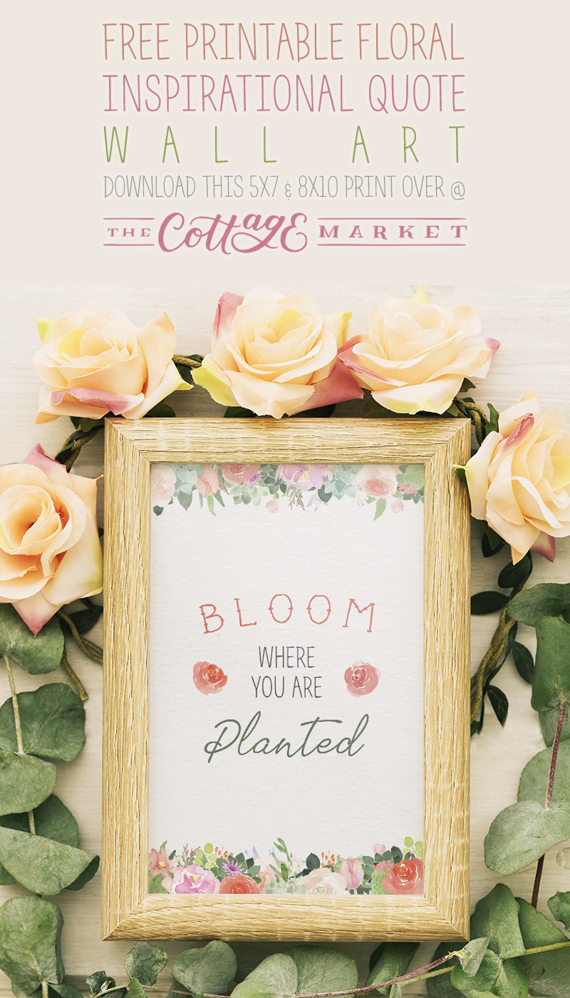 Free Printable Floral Inspirational Quote Wall Art - The Cottage Market