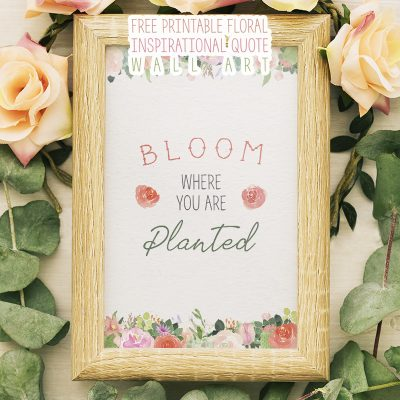 Free Printable Floral Inspirational Quote Wall Art