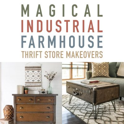 Magical Industrial Farmhouse Thrift Store Makeovers