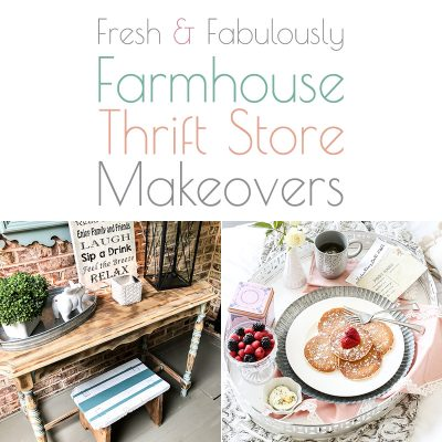 Fresh and Fabulously Farmhouse Thrift Store Makeovers