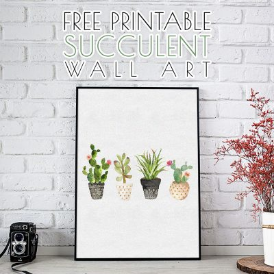 Fabulous and Fun Free Printable Succulent Wall Art