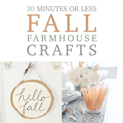 30 Minutes or Less Fall Farmhouse Crafts