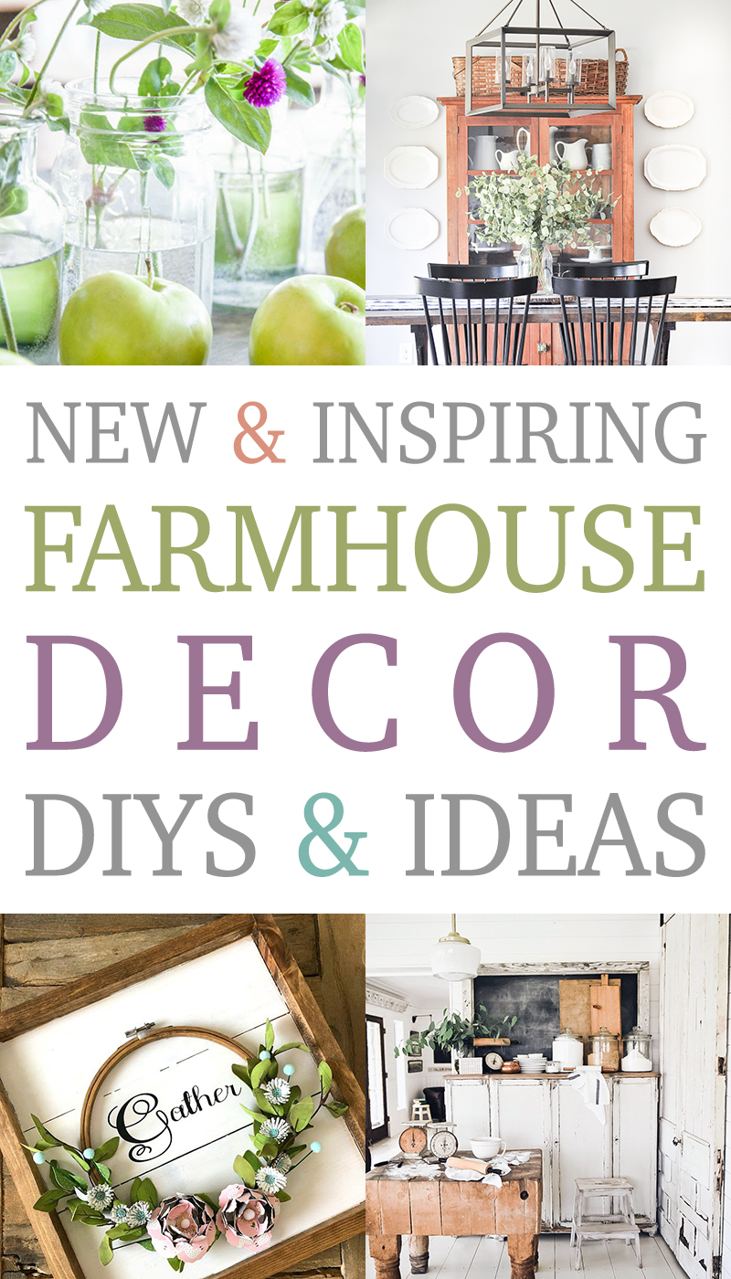 New & Inspiring Farmhouse Decor and DIYs