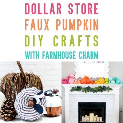 Dollar Store Faux Pumpkin DIY Crafts with Farmhouse Charm