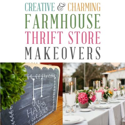 Creative and Charming Farmhouse Thrift Store Makeovers