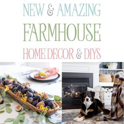 New and Amazing Farmhouse Home Decor & DIYS