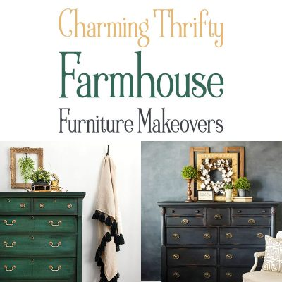 Charming Thrifty Farmhouse Furniture Makeovers