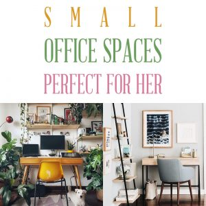 Small Office Spaces Perfect For Her