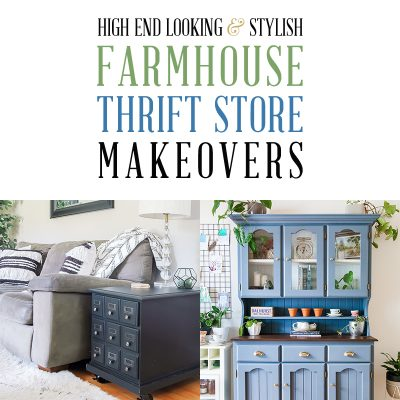 High End Looking & Stylish Farmhouse Thrift Store Makeovers