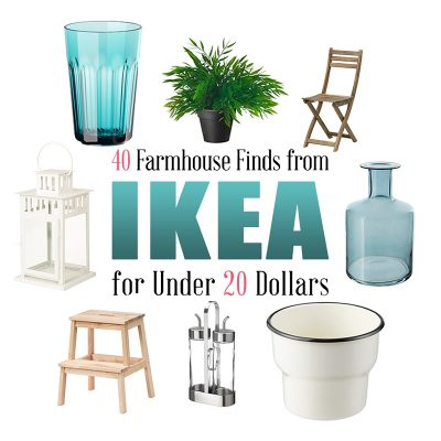 40 Farmhouse Finds from IKEA Under 20 Dollars + IKEA HACKS