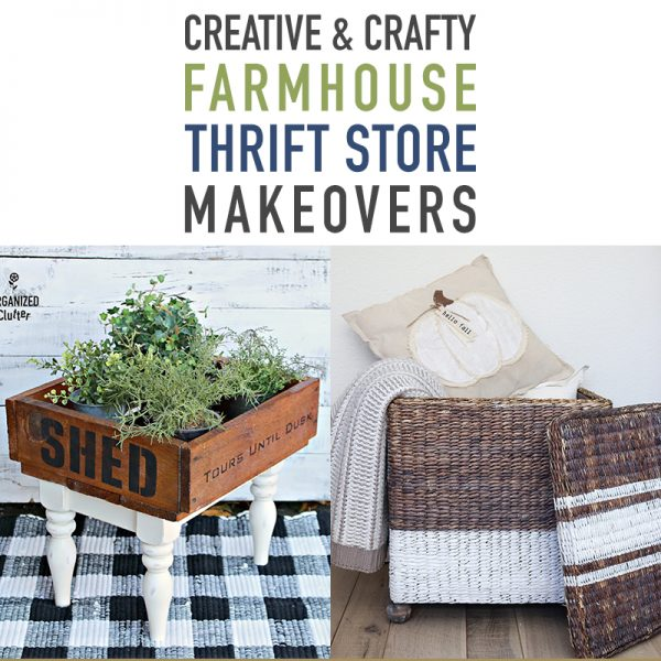 Creative and Crafty Farmhouse Thrift Store Makeovers