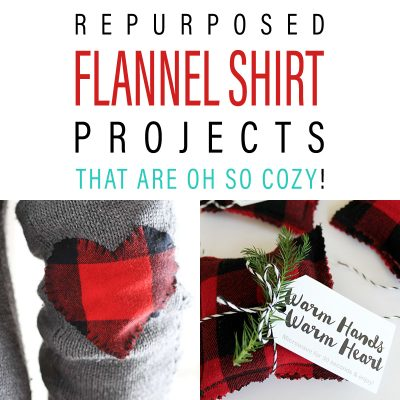Repurposed Flannel Shirt Projects That Are Oh So Cozy!