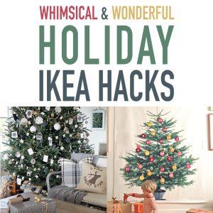 Whimsical and Wonderful Holiday IKEA Hacks