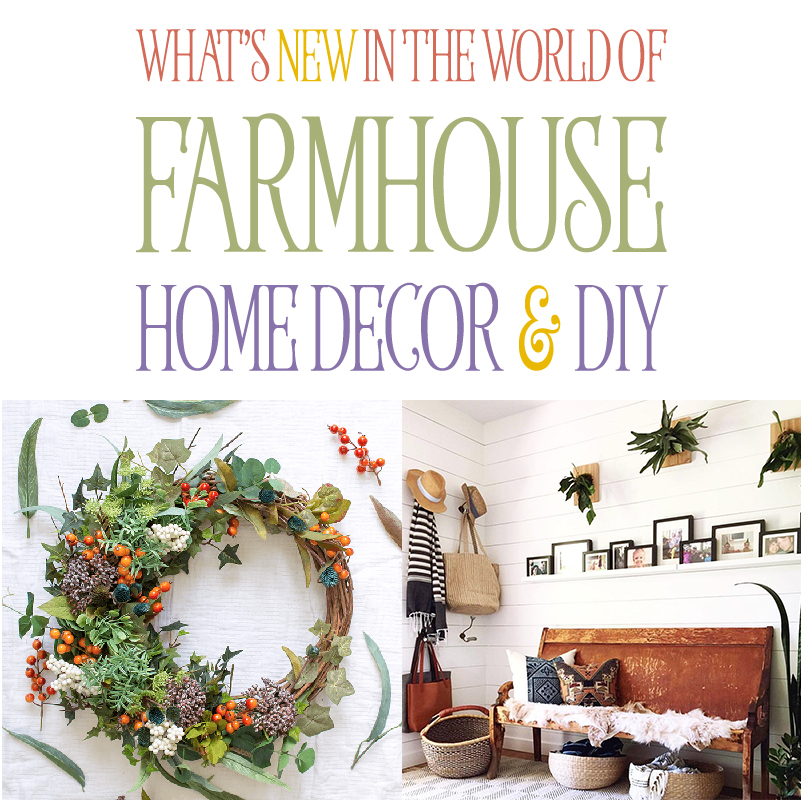 It's time for your weekly collection of What's New in the World of Farmhouse Home Decor & DIY! Tons of new DIYS and Farmhouse Home Decor Ideas are waiting!