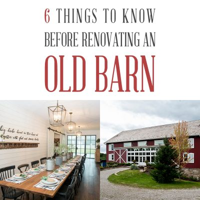 6 Things to Know Before Renovating an Old Barn