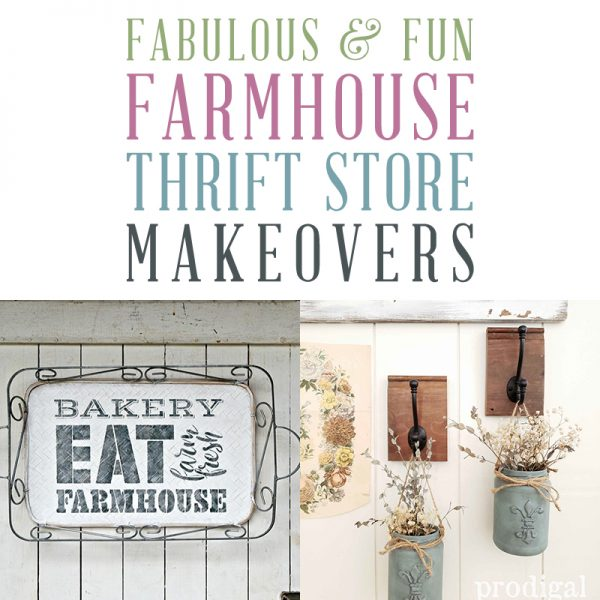 Fabulous and Fun Farmhouse Thrift Store Makeovers
