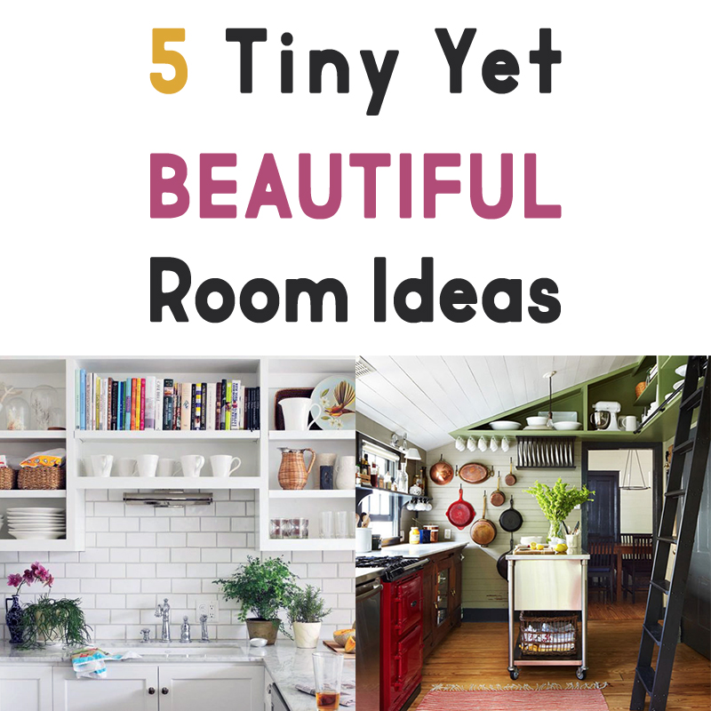225 & 5 Tiny Yet Beautiful Room Ideas - The Cottage Market