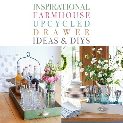 Inspirational Farmhouse Upcycled Drawer Ideas & DIYS
