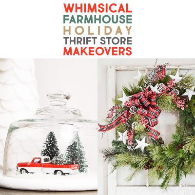 Whimsical Farmhouse Holiday Thrift Store Makeovers