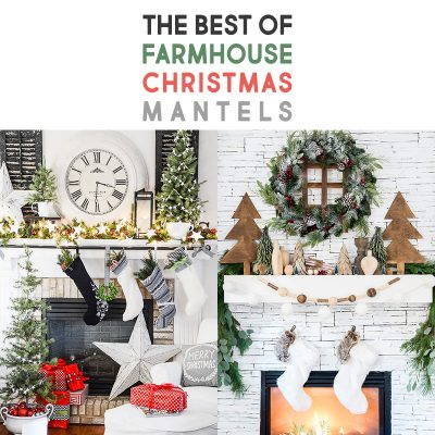 Best of Farmhouse Christmas Mantels