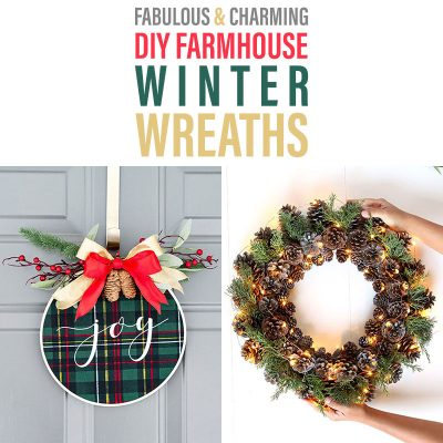 Fabulous & Charming DIY Farmhouse Winter Wreaths