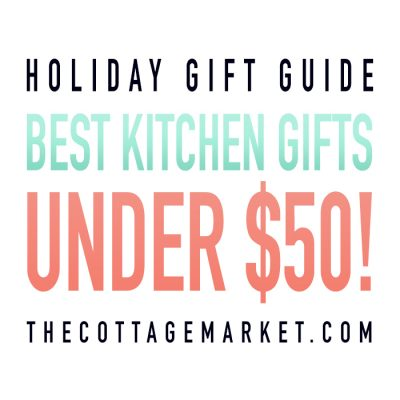 Holiday Gift Guide: Best Kitchen Gifts Under $50!
